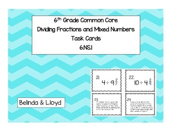 6th Grade Common Core Dividing Fractions and Mixed Numbers Task Cards 6.NS.1