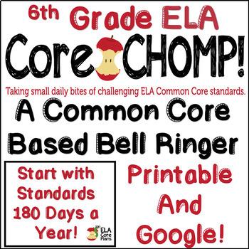6th Grade Common Core ELA Bell Ringer Core CHOMP!