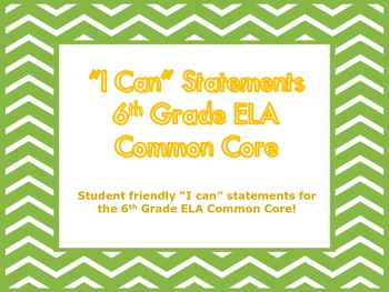 """6th Grade Common Core ELA """"I Can"""" Statements/Learning Targets (Chevron)"""