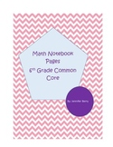 6th Grade Common Core Full Math Notebook Inserts