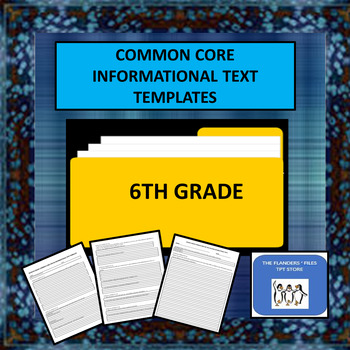 6th Grade Common Core Informational Text Templates