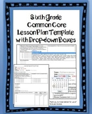 6th Grade Common Core Lesson Plan Template with Drop-down Boxes