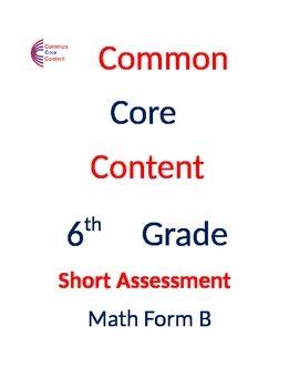 6th Grade Common Core Math Assessment SHORT Form B (10 Questions) Sixth Grade
