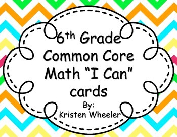 """6th Grade Common Core Math """"I Can Statement"""" cards"""