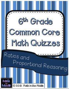 6th Grade Common Core Math Quizzes: Ratios and Proportional Reasoning