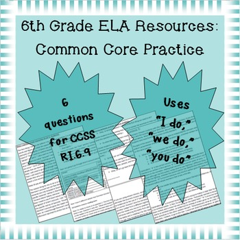 6th Grade Common Core Practice - RI.6.9 - 3-5 mini-lessons
