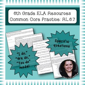 6th Grade Common Core Practice - RL.6.7 - 3 mini-lessons