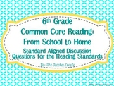 6th Grade Common Core Reading Discussion Questions: From School to Home