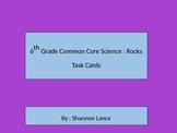 6th Grade Common Core Science : Rocks Task Cards