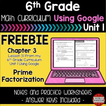 6th Grade Math Curriculum Prime Factorization using Google FREEBIE
