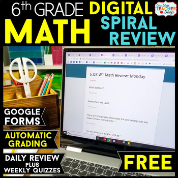6th Grade DIGITAL Math Spiral Review & Weekly Quizzes | Google Forms