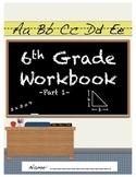 6th Grade Daily Workbook (Part 1)- Common Core Aligned