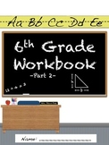 6th Grade Daily Workbook (Part 2)- Common Core Aligned