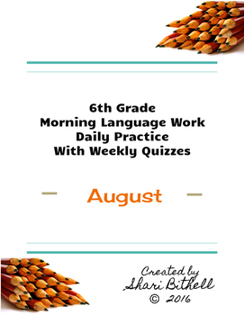 6th Grade: Daily Writing/Grammar Lessons/Practice/Assessments - August