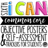"6th Grade ELA CCSS ""I CAN"" Objective Posters & Self-Assessment Trackers"