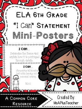"6th Grade ELA Common Core ""I Can"" Statements (Mustache)"