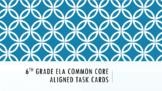 6th Grade ELA Common Core Question Stem Task Cards