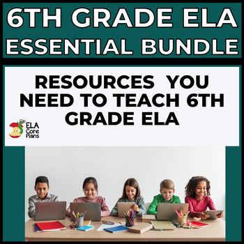 6th Grade ELA Essential Bundle ~ The Essentials You Need to Teach 6th Grade ELA!