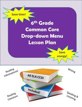 6th Grade ELA Lesson Plan with CCSS Drop-down Menu
