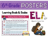 6th Grade ELA Posters with Learning Goal & Scales (RL1-3)