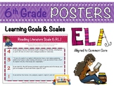 6th Grade ELA Posters with Learning Goals and Scales - Aligned to Common Core