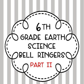 6th Grade Earth Science Bell Ringers/Warm-Ups - PART II