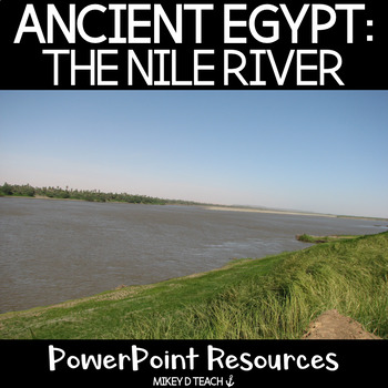 Ancient Egypt PowerPoint: The Nile