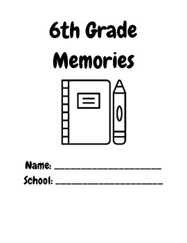 6th Grade End of Year Memory Book