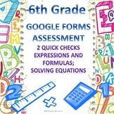6th Grade Expressions, Formulas, Solving Equations Google Forms Assessments