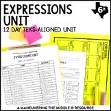 Expressions Unit: 6th Grade TEKS 6.7A, 6.7B, 6.7C, 6.7D