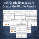 6th Grade:  Expressions with Word Problems Create the Riddle Activity Bundle