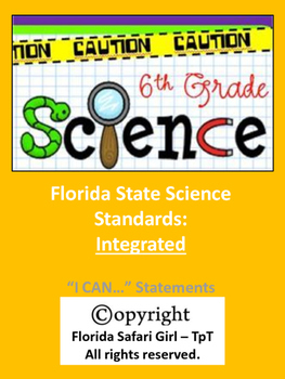 6th Grade Florida Science Standards INTEGRATED - I CAN Statements