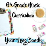 6th Grade General Music Curriculum: Year-Long Bundle