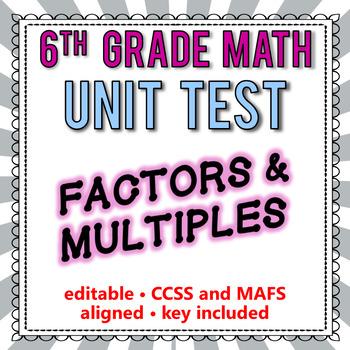 6th Grade Go Math Module 2 Test - Factors & Multiples [EDITABLE]