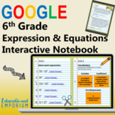 6th Grade Expressions and Equations Interactive Notebook for Google Classroom™