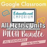 6th Grade Google Math Curriculum Bundle ⭐ ALL METRIC UNITS ⭐ Digital Assessments