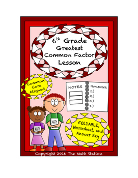 6th Grade Greatest Common Factor (GCF) Lesson: FOLDABLE & Homework