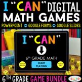 6th Grade I CAN Math Games DIGITAL | Google Classroom | BUNDLE