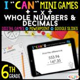 6th Grade I CAN Mini Math Games DIGITAL | Add Subtract Mul