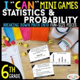 6th Grade I CAN Mini Math Games   Statistics & Probability