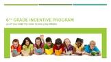 6th Grade Incentive Program PPT