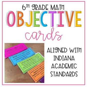 """6th Grade Indiana Math Standards Objective Cards / """"I Can"""" Statements"""
