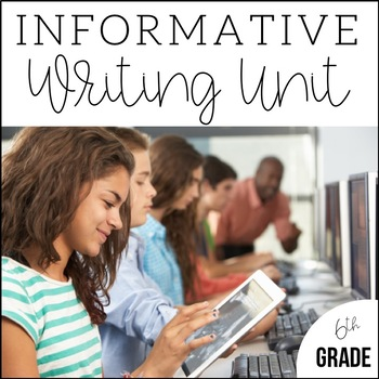 6th Grade Informative and Expository Writing- Unit 5 {CCSS