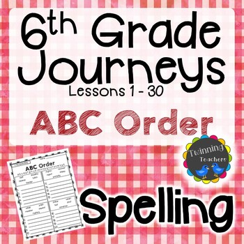 6th Grade Journeys Spelling - ABC Order LESSONS 1-30