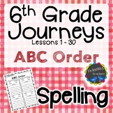 6th Grade Journeys   Spelling   ABC Order   LESSONS 1-30