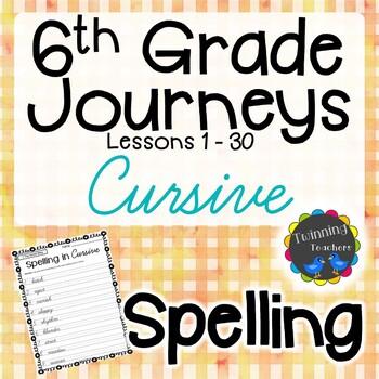 6th Grade Journeys Spelling - Cursive LESSONS 1-30