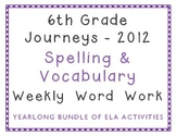 6th Grade Journeys 2012 Spelling Vocabulary ELA Activities