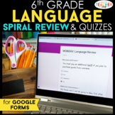 6th Grade Language Spiral Review DIGITAL   Google Classroom   Distance Learning