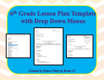 6th Grade Lesson Plan Template with Drop Down Menus