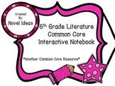 6th Grade Standards Based Literature Interactive Notebook Common Core